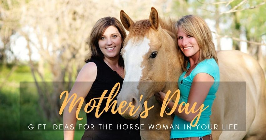 Mother's Day Gift Ideas For The Horse Woman In Your Life